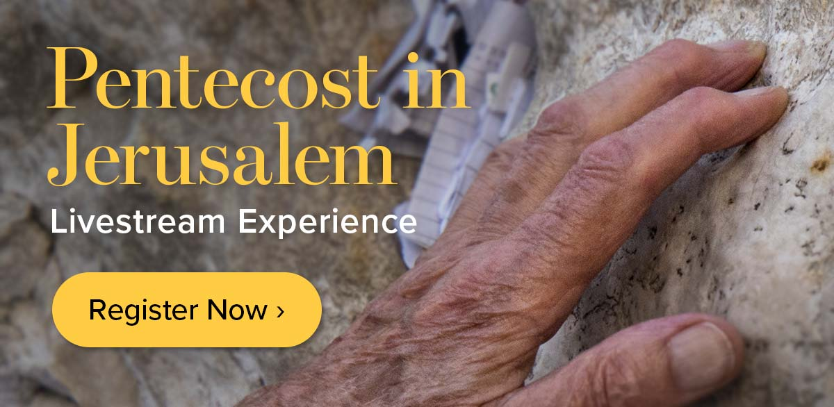 Pentecost in Jerusalem – Livestream – Register Now